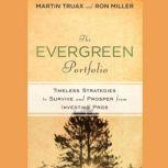 The Evergreen Portfolio Timeless Strategies to Survive and Prosper from Investing Pros, H. Ronald Miller