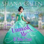 Unmask Me If You Can, Shana Galen