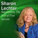 Negotiation, The Skill of True Success It's Your Turn to Thrive Series, Sharon Lechter