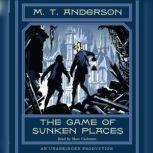 The Game of Sunken Places, M.T. Anderson