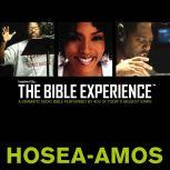 Inspired By ... The Bible Experience Audio Bible - Today's New International Version, TNIV: (25) Hosea, Joel, and Amos, Full Cast
