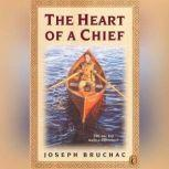The Heart of a Chief, Joseph Bruchac