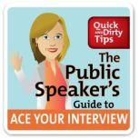 The Public Speaker's Guide to Ace Your Interview: 6 Steps to Get the Job You Want, Lisa Marshall