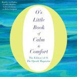 O's Little Book of Calm & Comfort, O, The Oprah Magazine