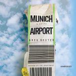 Munich Airport, Greg Baxter