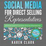 Social Media for Direct Selling Representatives, Karen Clark