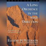 A Long Obedience in the Same Direction Discipleship in an Instant Society, Eugene H. Peterson