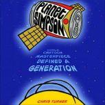 Planet Simpson How a Cartoon Masterpiece Documented an Era and Defined a Generation, Chris Turner