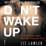 Don't Wake Up A Novel, Liz Lawler