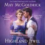 Highland Jewel A Royal Highlander Novel, May McGoldrick