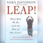 Leap! What Will We Do with the Rest of Our Lives?, Sara Davidson