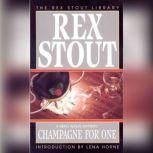Champagne For One, Rex Stout