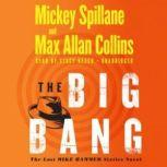 The Big Bang The Lost Mike Hammer Sixties Novel, Mickey Spillane and Max Allan Collins