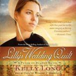 Lillys Wedding Quilt A Patch of Heaven Novel, Kelly Long