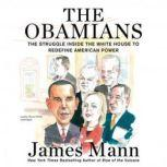 The Obamians The Struggle inside the White House to Redefine American Power, James Mann