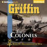 The Colonels Book Four of the Brotherhood of War Series, W.E.B. Griffin
