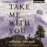 Take Me With You, Catherine Ryan Hyde
