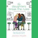 The Daughters Break the Rules, Joanna Philbin