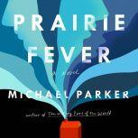 Prairie Fever, Michael Parker