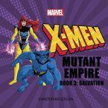 X-Men Mutant Empire Book Three: Salvation, Christopher Golden