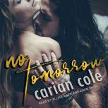 No Tomorrow, Carian Cole