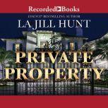 Private Property, La Jill Hunt