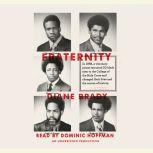 Fraternity In 1968, a visionary priest recruited 20 black men to the College of the Holy Cross and changed their lives and the course of history., Diane Brady