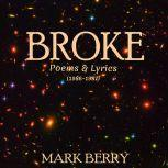 Broke, Mark Berry