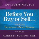 Before You Begin Buying or Selling a Business A Selection from Rich Dad Advisors: Buying and Selling a Business, Garrett Sutton