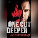 One Cut Deeper A Killer Need, Book 1, Joely Sue Burkhart