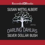 The Darling Dahlias and the Silver Dollar Bush, Susan Wittig Albert