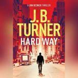 Hard Way, J. B. Turner