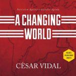 Changing World, A Patriotism Against a Globalist Agenda, Csar Vidal