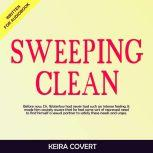 SWEEPING CLEAN, Keira Covert