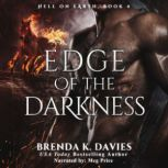 Edge of the Darkness (Hell on Earth Book 4), Brenda K. Davies