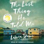The Last Thing He Told Me A Novel, Laura Dave