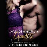 Dangerous Games, J.T. Geissinger