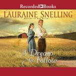 A Dream to Follow, Lauraine Snelling