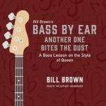 Another One Bites the Dust A Bass Lesson on the Style of Queen , Bill Brown