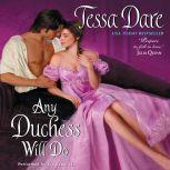 Any Duchess Will Do, Tessa Dare