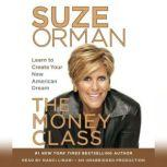 The Money Class Learn to Create Your New American Dream, Suze Orman
