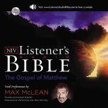 Listener's Audio Bible - New International Version, NIV: (01) Matthew Vocal Performance by Max McLean, Max McLean