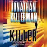 Killer An Alex Delaware Novel, Jonathan Kellerman