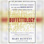 Buffettology The Previously Unexplained Techniques That Have Made Warren Buffett American's Most Famous Investor, Mary Buffett
