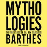 Mythologies The Complete Edition, in a New Translation, Roland Barthes