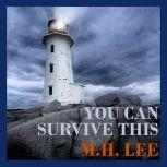 You Can Survive This, M.H. Lee