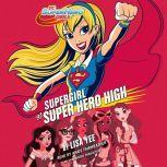 Supergirl at Super Hero High (DC Super Hero Girls), Lisa Yee