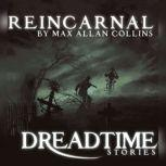 Reincarnal, Max Allan Collins
