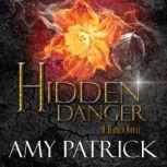 Hidden Danger- Book 5 of the Hidden Saga, Amy Patrick