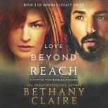 Love Beyond Reach A Scottish Time Travel Romance, Bethany Claire